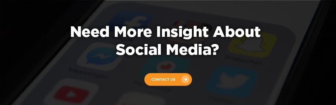 Need more insight about social media? Contact Us Today.