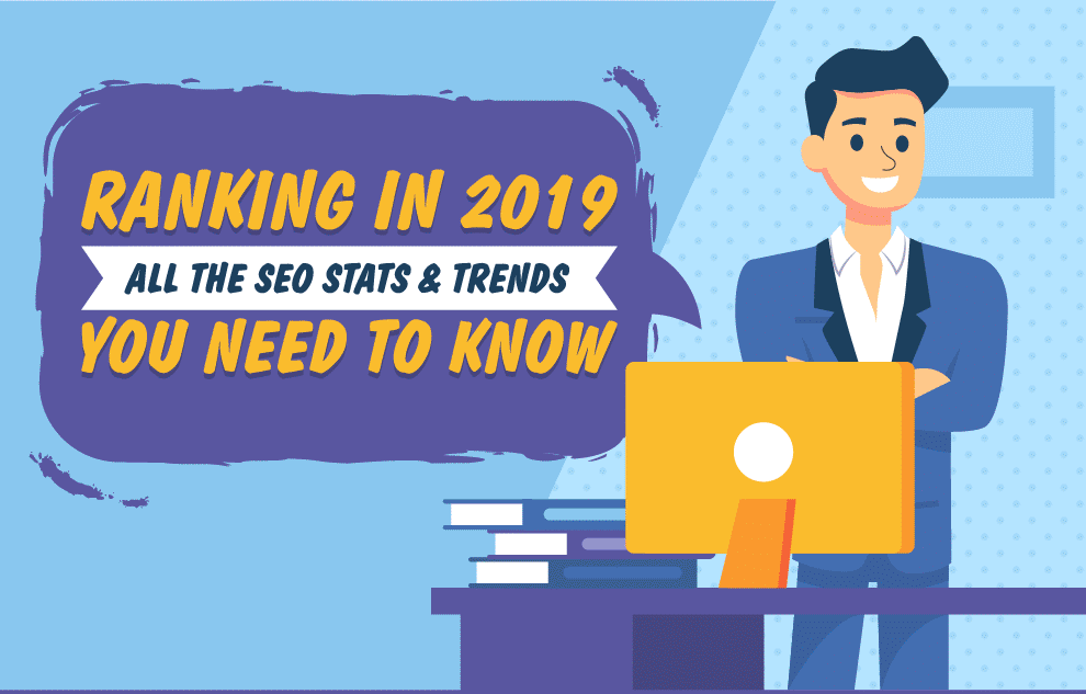 Ranking in 2019. all the SEO Stats & Trends you need to know infographic header
