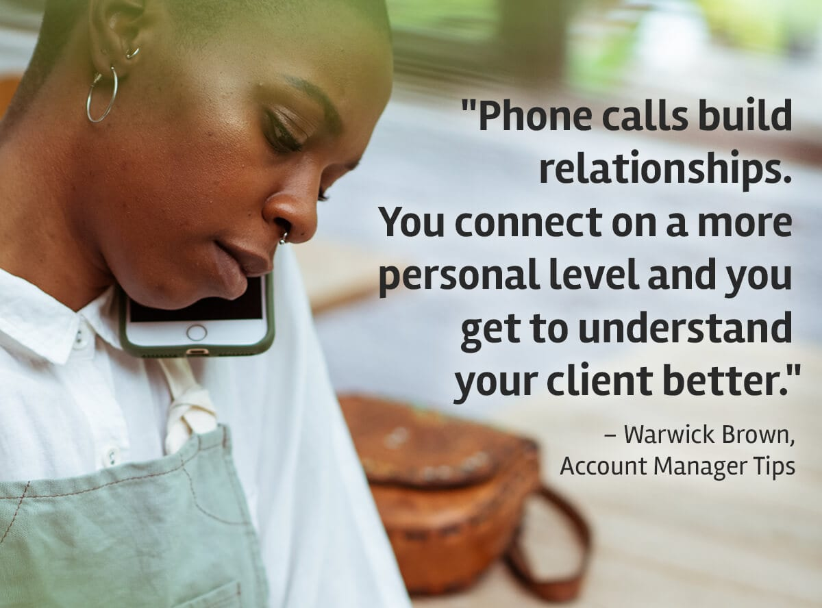 Phone Calls build client relationships